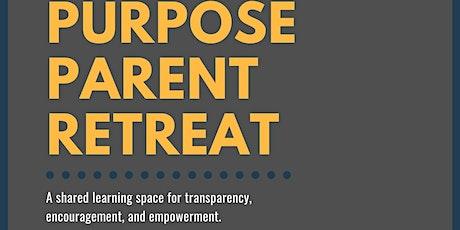 Purpose Parents Retreat tickets