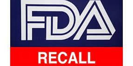 FDA Recalls - Before You Start, and After You Finish Training tickets