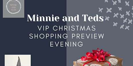 Minnie and Teds VIP Christmas Shopping Evening tickets