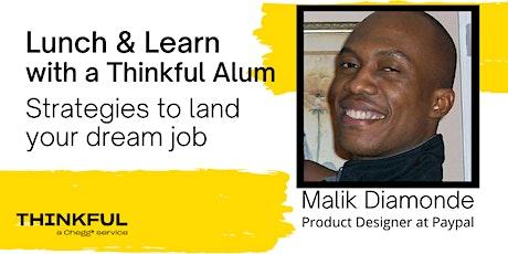 Lunch & Learn w/ Thinkful Alum, Malik Diamonde- Product Designer at Paypal tickets