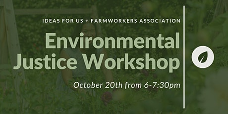 Environmental Justice Workshop with Farmworkers Association tickets