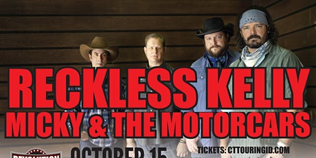 Reckless Kelly w/ Micky and The Motorcars tickets