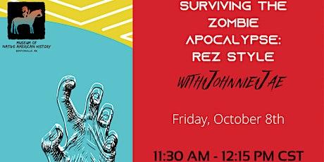 Surviving the Zombie Apocalypse: Rez Style tickets