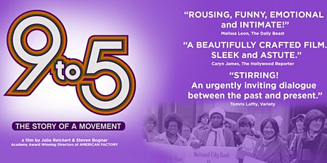 Program 2 -  '9to5: The Story of A Movement' - Inspired the Song and Film! tickets