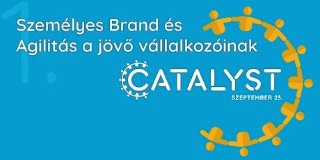 CATALYST   Személyes Brand és Agilitás a jövő vállalkozóinak tickets