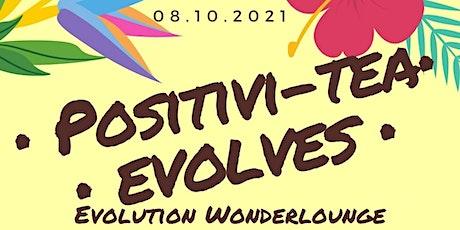 Positivi-TEA Evolves tickets
