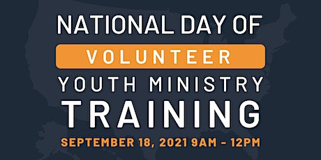 National Day of Volunteer Youth Ministry Training 2021 tickets