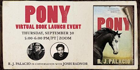 R J Palacio in Conversation with Josh Radnor, Pony - Virtual Event tickets