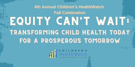 Children's HealthWatch  4th Annual Fall Celebration tickets
