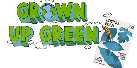 Grown Up Green - In conversation with Lucy Jones tickets