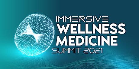 Immersive Wellness Medicine Summit 2021 tickets