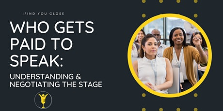 Who Gets Paid to Speak: Understanding & Negotiating the Stage tickets