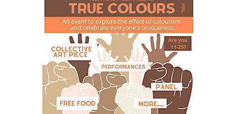 True Colours: Exploring the effect of Colourism &  Celebrating uniqueness tickets