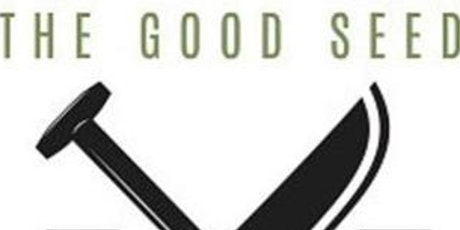 Super Supper Club: The Good Seed Food Co. - Anniversary & Collab tickets