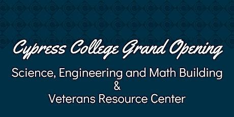 Cypress College SEM Building & Veterans Resource Center Grand Opening tickets