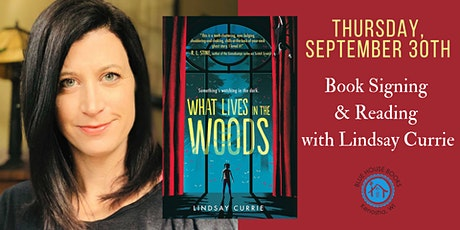 """""""What Lives in the Woods"""": Meet Author Lindsay Currie tickets"""