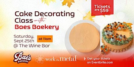 Cake Decorating Class w/ Baes Baekery tickets