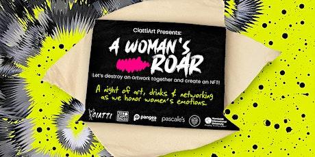 "CiattiArt presents: ""A Woman's Roar"" art exhibit tickets"