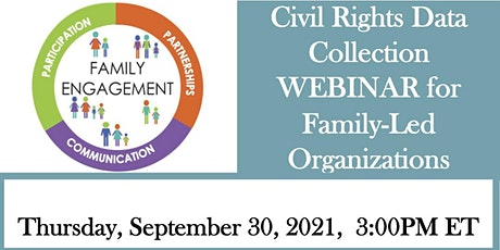 Civil Rights Data Collection WEBINAR for Family-Led Organizations tickets