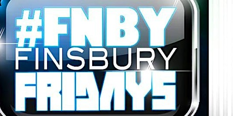#FNBY Finsbury Fridays tickets