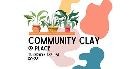 Community Clay @ PLACE tickets