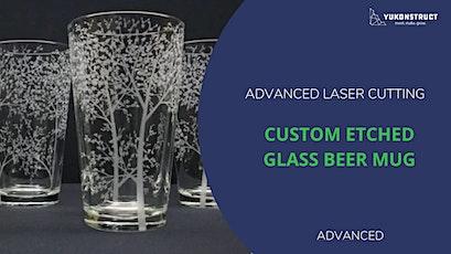 Custom Etched Beer Mug - Advanced Laser Cutting billets