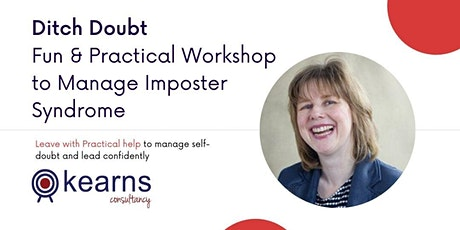Ditch Doubt: Fun + Practical Lunchtime Workshop to Manage Imposter Syndrome tickets