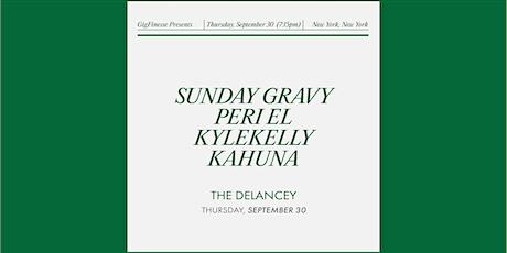 GigFinesse Presents: Sunday Gravy | Peri El | kylekelly | Kahuna tickets