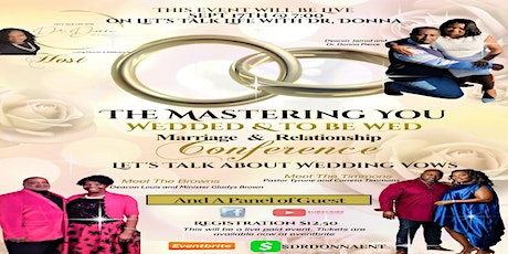 Mastering You Wedded and To Be Wed Relationships & Marriage Conference tickets