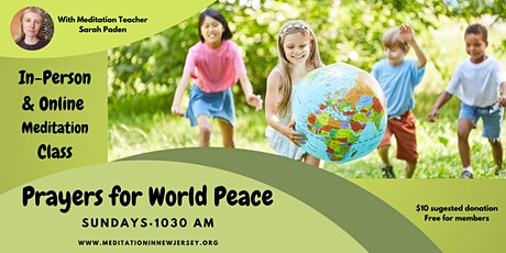Prayers for World Peace - a meditation class by donation tickets