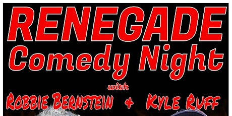 RENEGADE Comedy Night with Robbie Bernstein and Kyle Ruff tickets