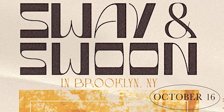 HRVST HOUSE PRESENTS SWAY AND SWOON IN BROOKLYN tickets