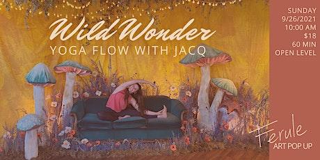Wild Wonder Yoga Flow at Ferule POP UP Art Exhibit tickets