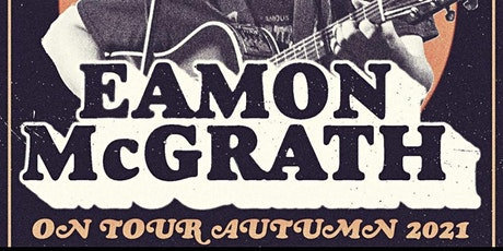 Eamon McGrath & His Electric Band with Special Guest Jamieson MacKay tickets