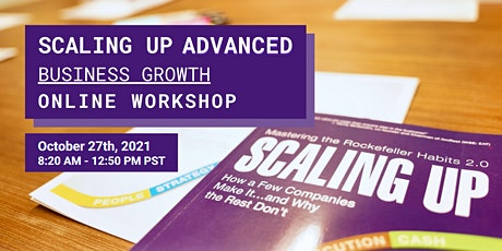 Oct  27th - Scaling Up ADVANCED | Business Growth ONLINE Workshop tickets