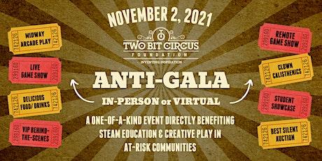 2021 Two Bit Circus Foundation Anti-Gala tickets