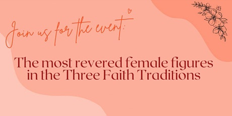 The most revered female figures in the Three Abrahamic Faith Traditions ingressos