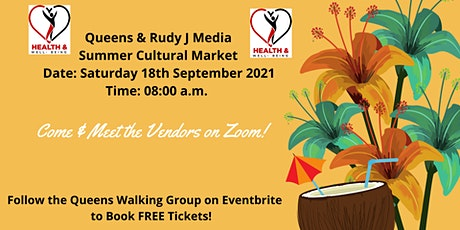 Queens & Rudy J Media  - Meet the Vendors for our Summer Cultural Market! tickets