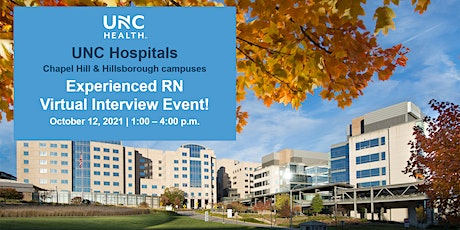 UNC Hospitals - Experienced RN Virtual Interview Event (10/12/21) tickets