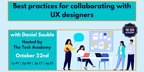 Best practices for collaborating with UX designers: Tech Talk with Daniel S tickets