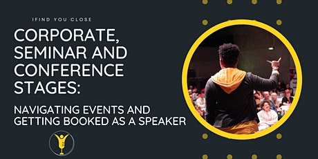 Corporate, Seminar and Conference Stages: Navigating Events & Getting Hired tickets