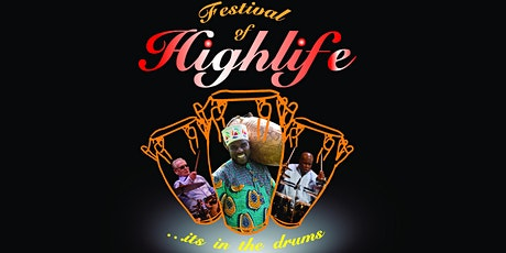 Festival of Highlife....its in the drums tickets