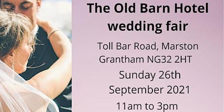 Old barn Hotel Wedding Fair Grantham tickets