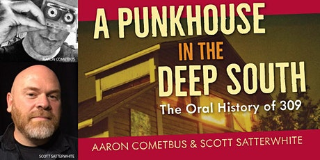 'A Punkhouse in the Deep South' w/ Aaron Cometbus & Scott Satterwhite tickets