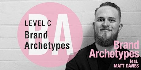 Brand Archetypes —A Level C Artisan Workshop,feat. MATT DAVIES tickets