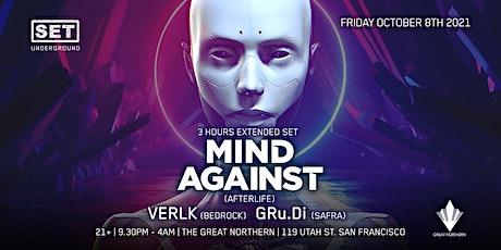 SET w/ Mind Against (Afterlife) 3 Hours Extended Set tickets
