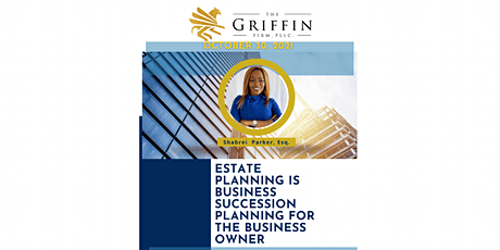 Business Succession Planning/Estate Planning for your Business tickets