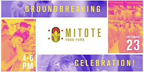 Mitote Food Park Groundbreaking Celebration tickets