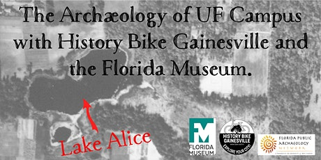 The Archaeology of UF Campus with History Bike Gainesville and the FLMNH. tickets