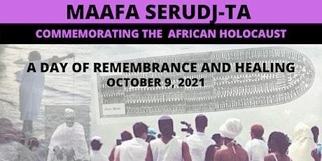 MAAFA SERUDJ-TA: A Day Remembrance and Healing tickets
